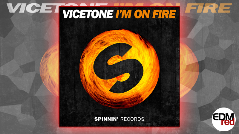 Photo of Vicetone – I'm On Fire