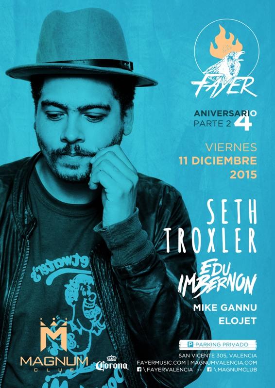 CARTEL-SETH-TROXLER-EDMred Seth Troxler en Valencia con Fayer