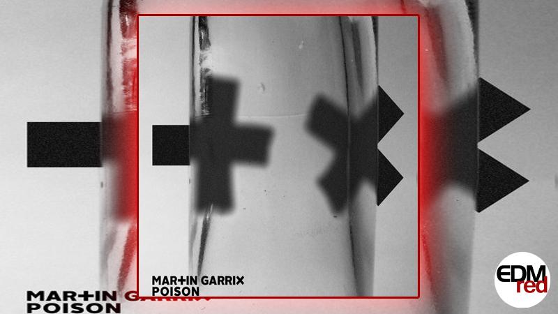 Photo of Martin Garrix – Poison (FREE DOWNLOAD)