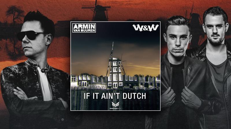 Photo of Armin van Buuren & W&W – If It Ain't Dutch