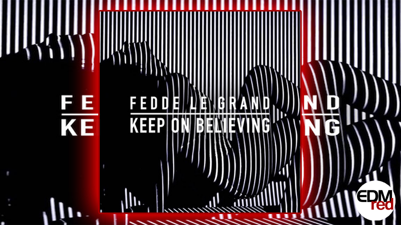 Photo of Fedde Le Grand – Keep On Believing