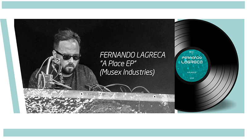 Photo of Fernando Lagreca – A Place EP
