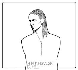 COVER-ZUKUNFTSMUSIKDJ-HELL-en-EDMred Dj Hell presenta su nuevo álbum 'Zukunftsmusik'