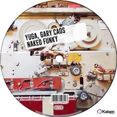 Yuga-Gary-Caos-Naked-Funky Yuga & Gary Caos - Naked Funky