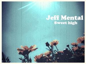 COVER-SWEET-HIGH-JEFF-MENTAL-en-EDMRed Jeff Mental se presentan ante el mundo con 'Sweet High'
