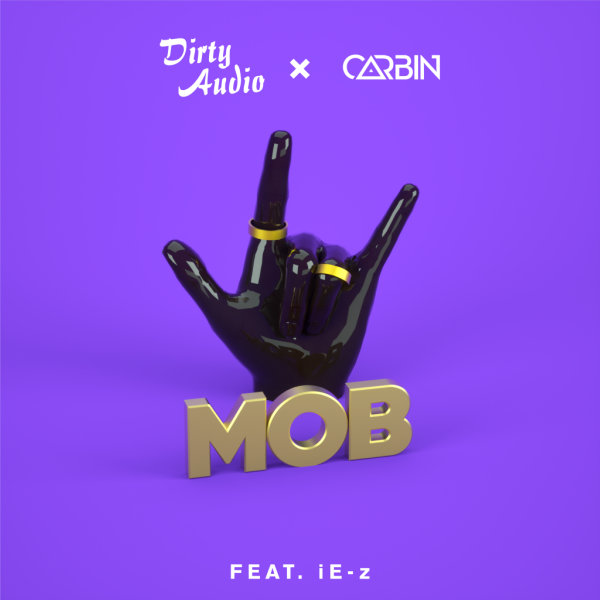 artwork-dirty-audio-mob-free-download-1 Dirty Audio x Carbin - Mob ft. iE-Z [Descarga Gratuita]