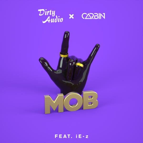artwork-dirty-audio-mob-free-download-1 Dirty Audio x Carbin - Mob ft. iE-Z [Descarga Gratuita]