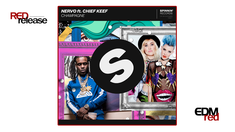 Photo of NERVO ft. Chief Keef – Champagne