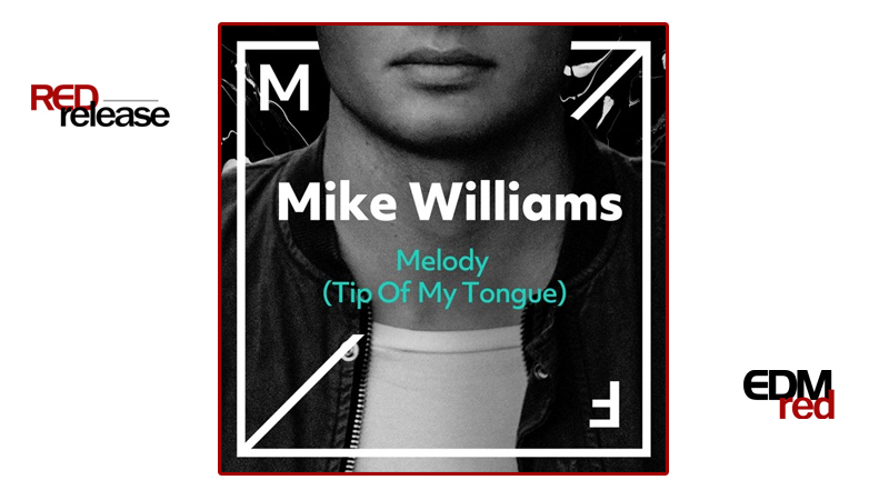 Photo of Mike Williams – Melody (Tip Of My Tongue)