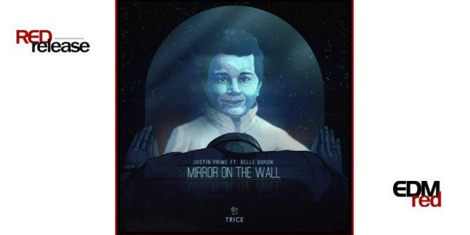 Justin Prime feat. Belle Doron – Mirror On The Wall