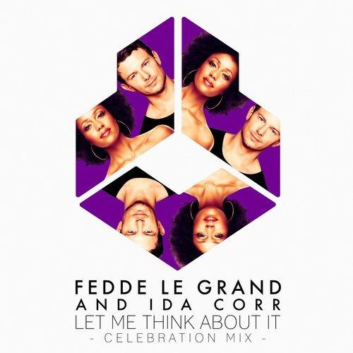 49a0ba6c-5c55-4026-b948-0232ce91ff8d Fedde Le Grand and Ida Corr - Let Me Think About It (Celebration Mix)