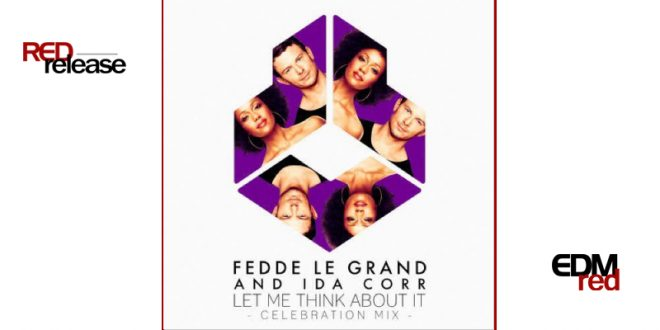 Fedde Le Grand and Ida Corr – Let Me Think About It (Celebration Mix)