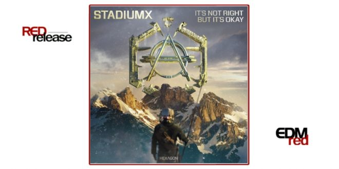 Stadiumx – It's Not Right But It's Okay
