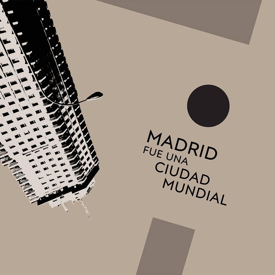 PORTADA-DISCO-MADRID-FUE-UNA-CIUDAD-MUNDIAL-en-EDMred 'Madrid Fue Una Ciudad Mundial' en concierto y vinilo