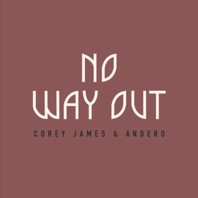 """Photo of """"No Way Out"""" es el nuevo tema de Corey James y Andero"""