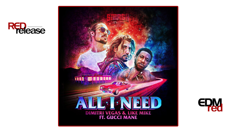 Photo of Dimitri Vegas & Like Mike feat. Gucci Mane – All I Need