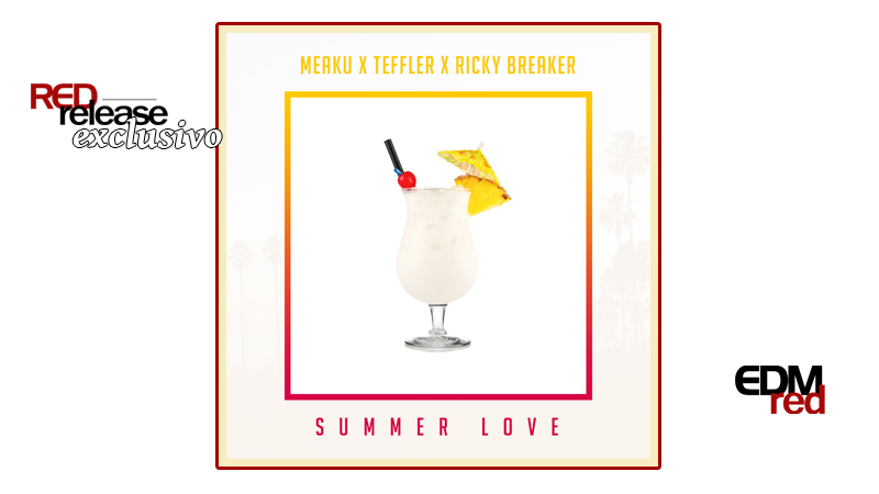 Photo of EXCLUSIVO: Teffler x Ricky Breaker x Meaku – Summer Love
