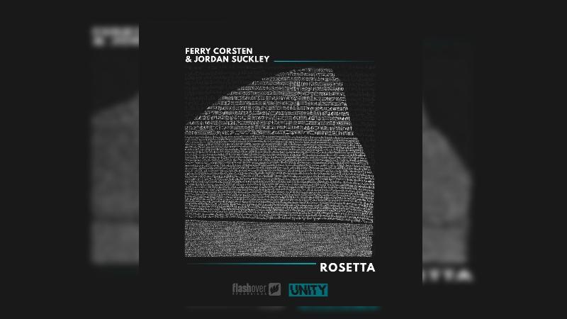 Photo of Ferry Corsten publica la tercera entrega del proyecto de UNITY: 'Rosetta' junto a Jordan Suckley