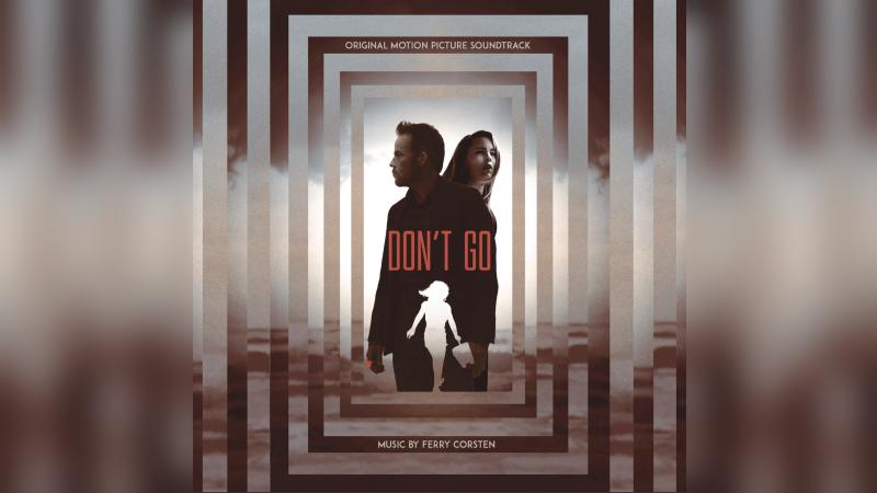 dont_go_bso_ferry_corsten Ferry Corsten debuta en el cine con Don't Go