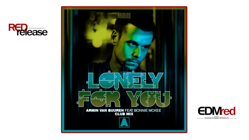 Photo of Armin van Buuren feat. Bonnie McKee – Lonely For You (Club Mix)