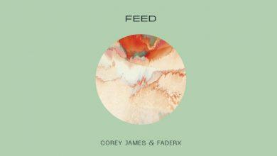 Photo of 'Feed' es la primera colaboración entre Corey James y FaderX