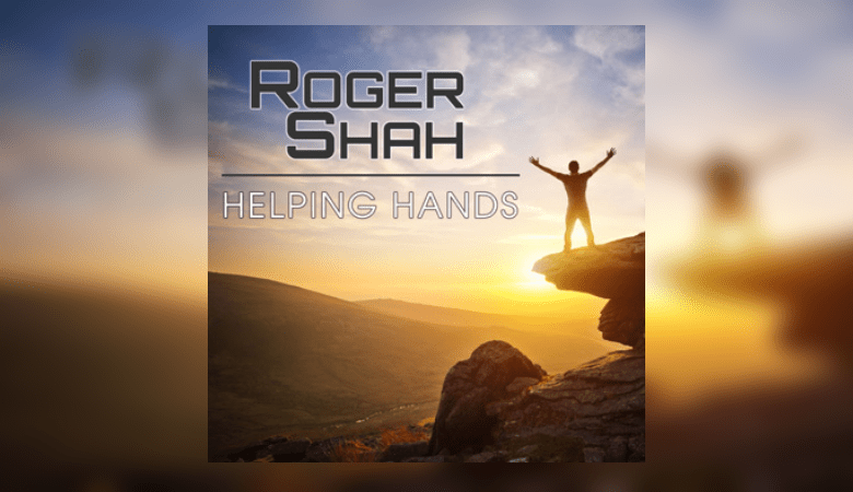 Photo of Roger Shah – 'Helping Hands'