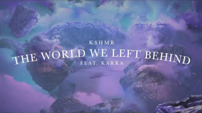 The-World-We-Left-Behind-KSHMR-en-BeatMix 'The World We Left Behind' es el último single de KSHMR